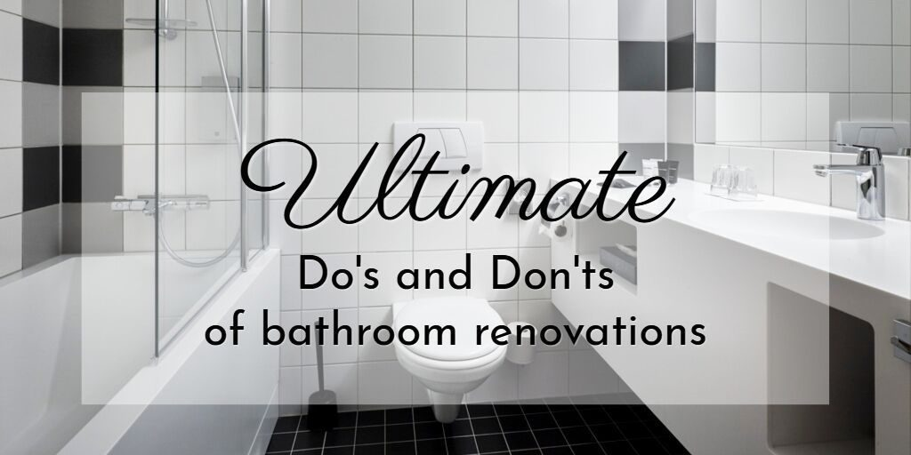 Dos and Donts of Bathroom Renovations